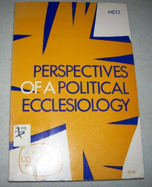 Perspectives of a Political Ecclesiology, Metz, Johannes B. (ed.)