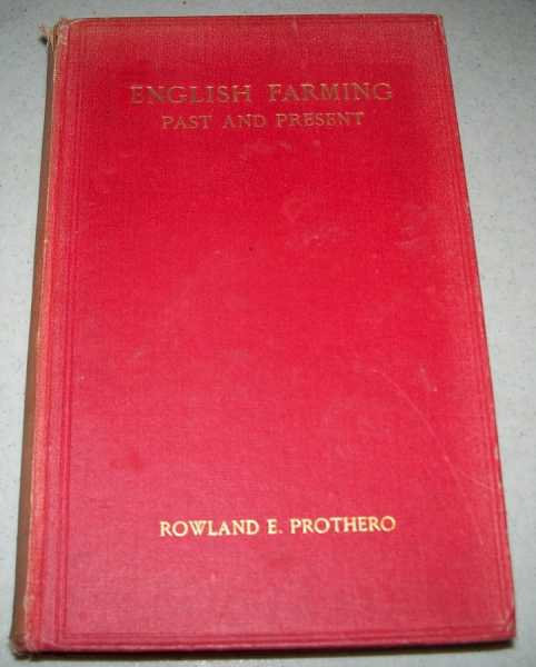 English Farming Past and Present, Prothero, Rowland E.