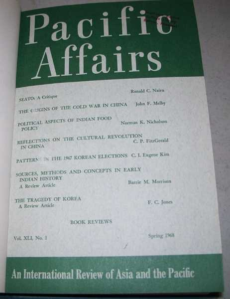 Pacific Affairs Volume 41, Spring and Summer 1968, Various