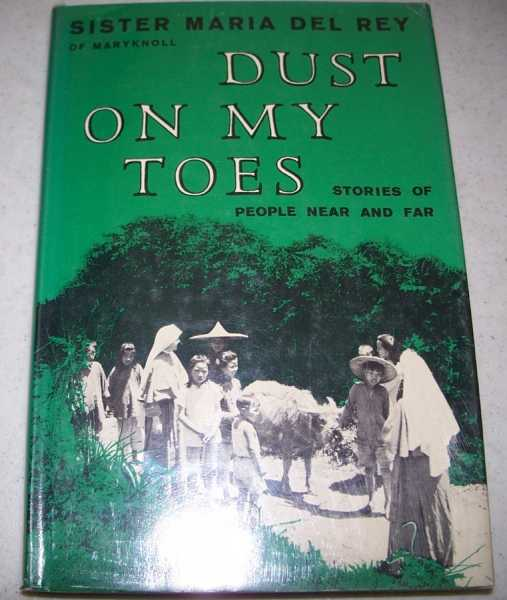 Dust on My Toes: Stories of People Near and Far, Sister Maria Del Rey of Maryknoll