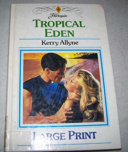 Tropical Eden (Large Print Edition), Allyne, Kerry