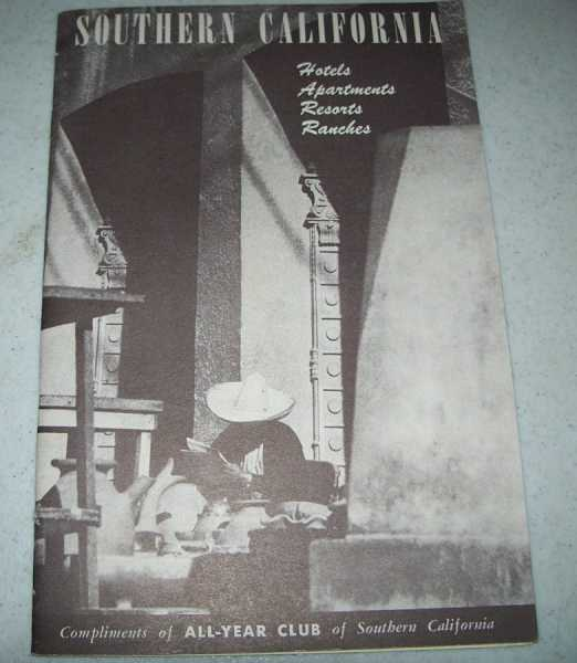 Southern California All-Year Club Guide: Hotels, Apartments, Resorts, Ranches (Wartime Edition), N/A