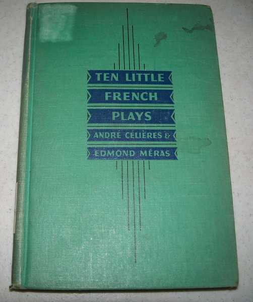 Ten Little French Plays, Celieres, Andre and Meras, Edmond