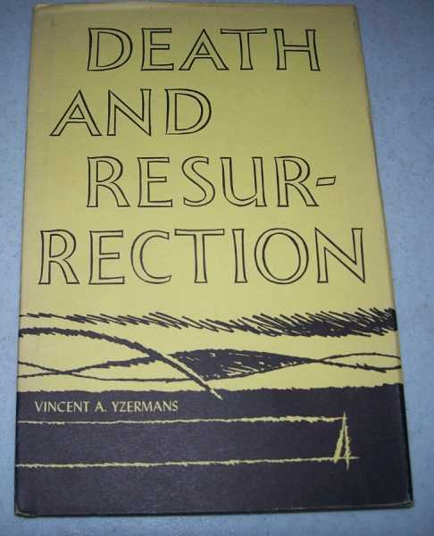 Death and Resurrection: Meditations on Holy Week from the Church Fathers, Yzermans, Vincent A.