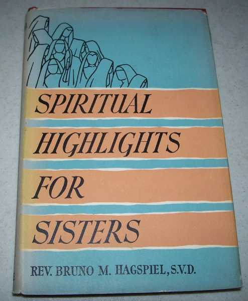 Spiritual Highlights for Sisters, Hagspiel, Bruno M.