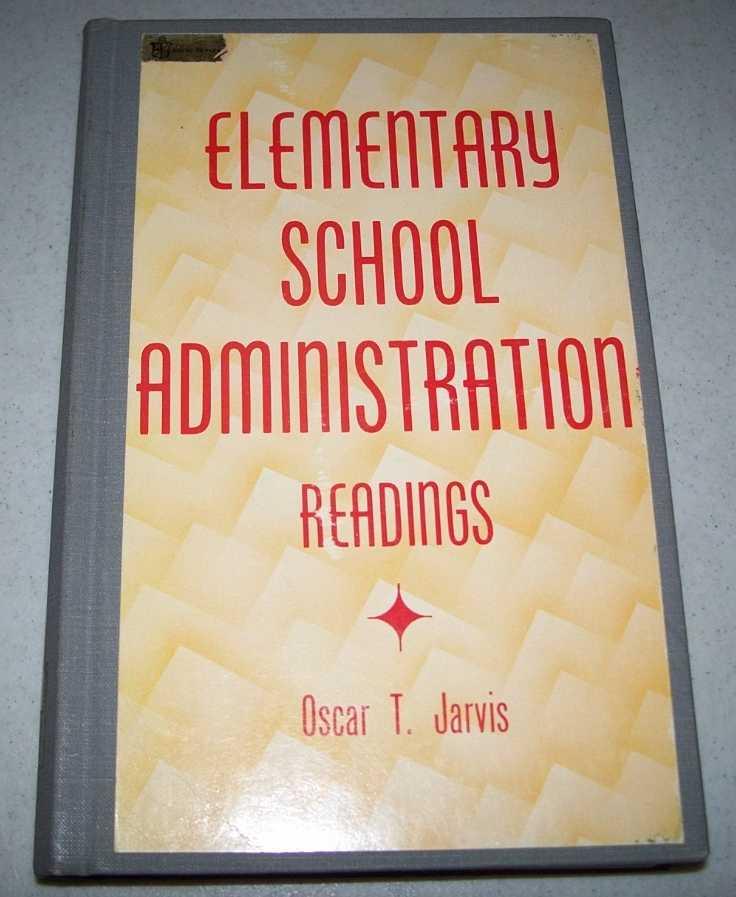 Elementary School Administration: Readings, Jarvis, Oscar T. (ed.)