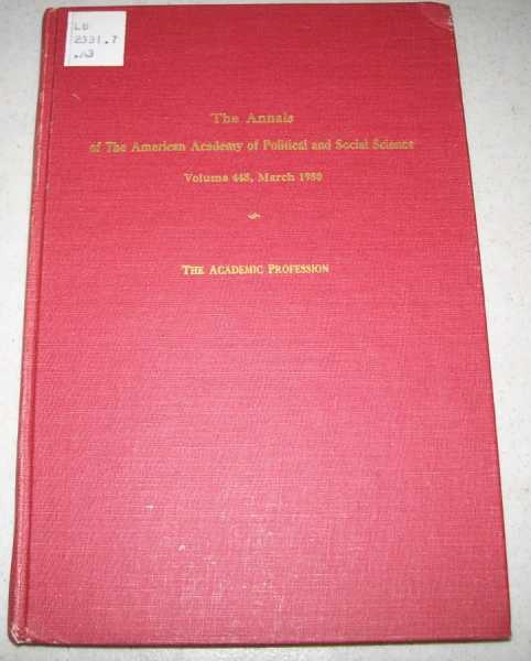 The Academic Profession: The Annals of the American Academy of Political and Social Science Volume 448, March 1980, Lambert, Richard D. (ed.)