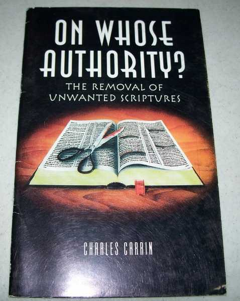 On Whose Authority? The Removal of Unwanted Scripture, Carrin, Charles