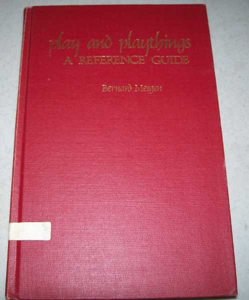 Play and Playthings: A Reference Guide, Mergen, Bernard
