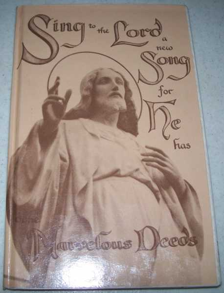 Sing to the Lord a New Song for He Has Done Marvelous Deeds: Carmel of the Sacred Heart and of Saint Joseph 1960-1985 (Jefferson City, Missouri), N/A