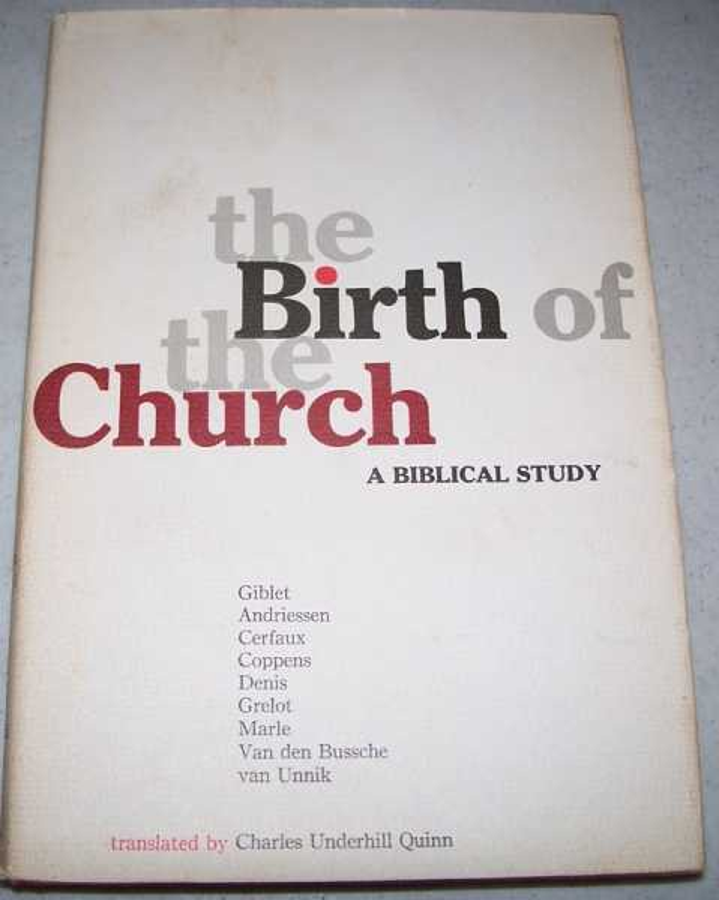 The Birth of the Church: A Biblical Study, Quinn, Charles Underhill (translated)
