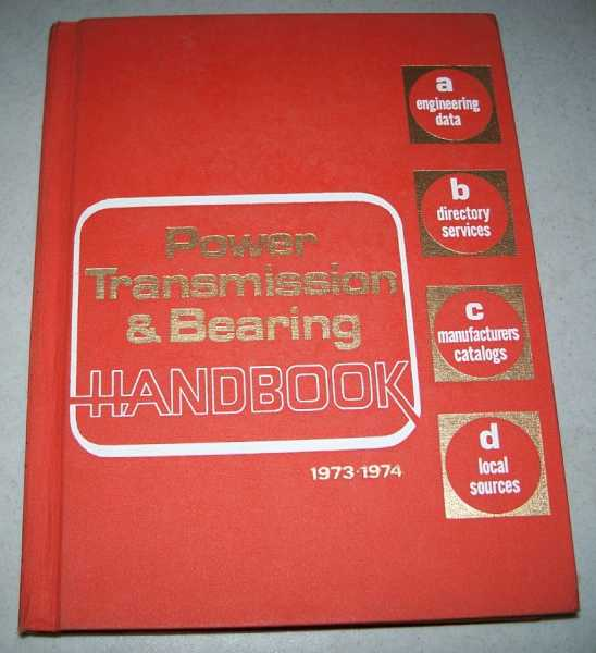 Power Transmissions and Bearing Handbook 1973-1974 Edition, Myers, Jay (ed.)