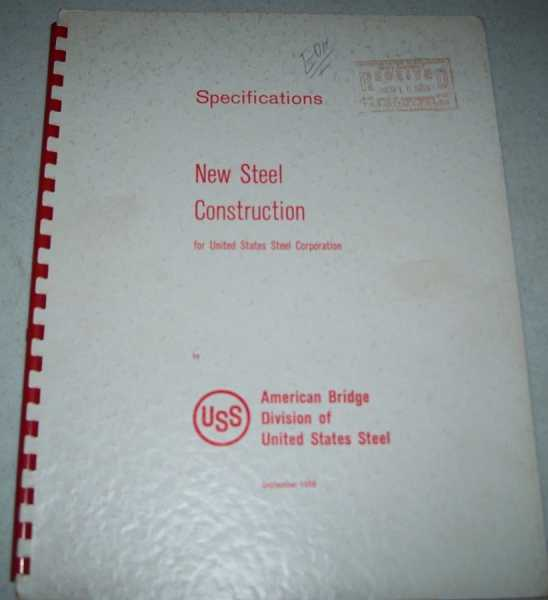 Specifications of New Steel Construction for United States Steel Corporation, N/A