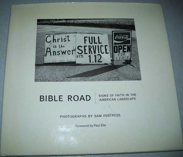 Bible Road: Signs of Faith in the American Landscape, Fentress, Sam