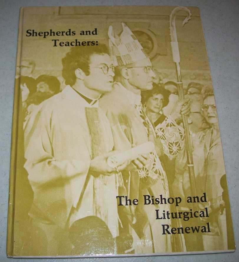 Shepherds and Teachers: The Bishop and Liturgical Renewal, N/A