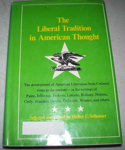 The Liberal Tradition in American Thought: An Anthology, Volkomer, Walter E. (ed.)