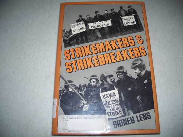 Strikemakers and Strikebreakers, Lens, Sidney