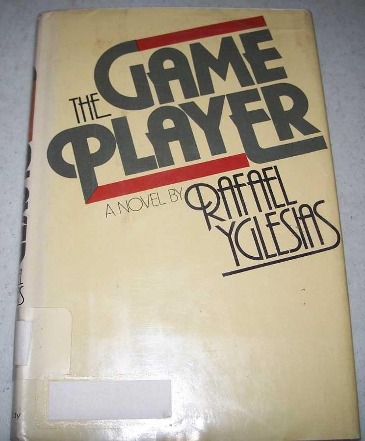 The Game Player: A Novel, Yglesias, Rafael
