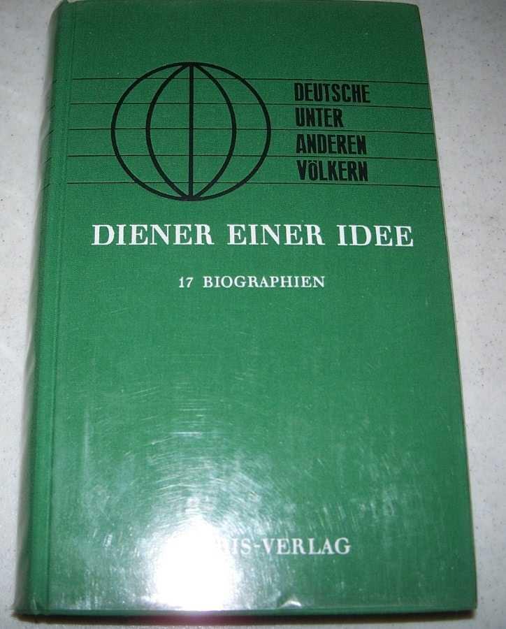 Diener Einer Idee: 17 Biographien (Deutsche Unter Anderen Volkern), Schleucher, Kurt