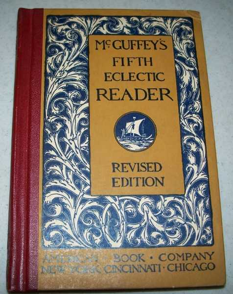 McGuffey's Fifth Eclectic Reader, Revised Edition, N/A