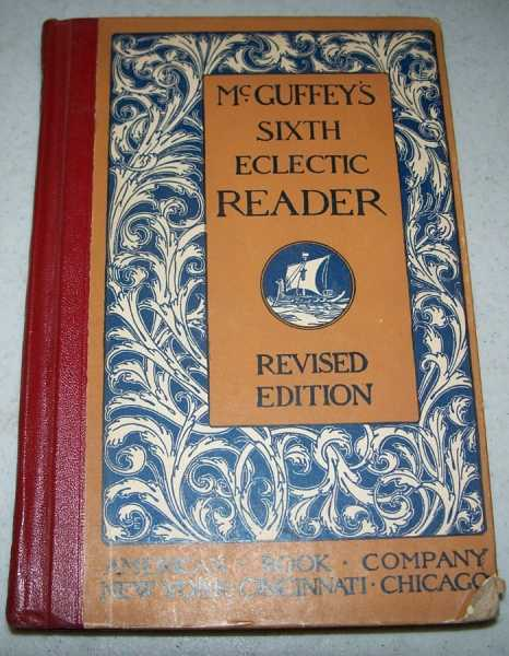 McGuffey's Sixth Eclectic Reader, Revised Edition, N/A