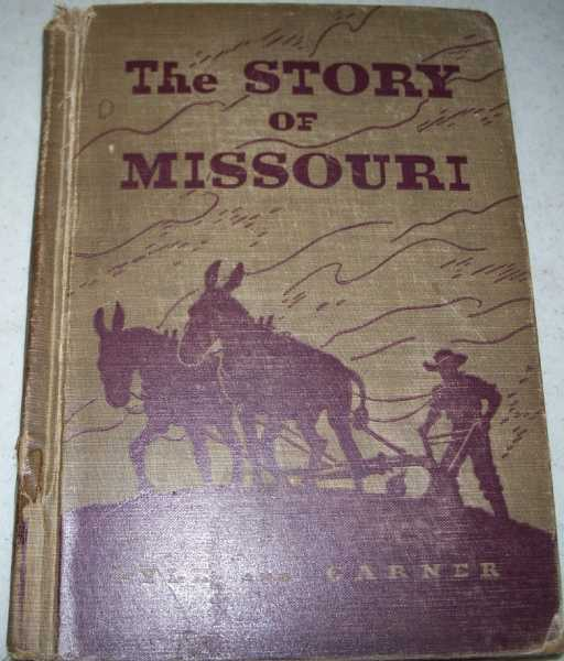 The Story of Missouri, Ryle, Walter H. and Garner, Charles E.