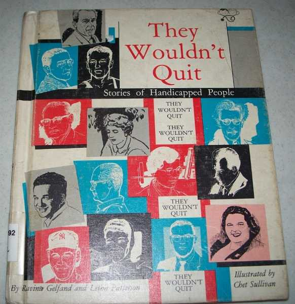 They Wouldn't Quit: Stories of Handicapped People (Medical Books for Young People), Gelfand, Ravina and Patterson, Letha