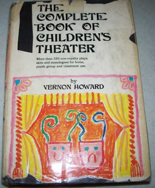 The Complete Book of Children's Theater, Howard, Vernon