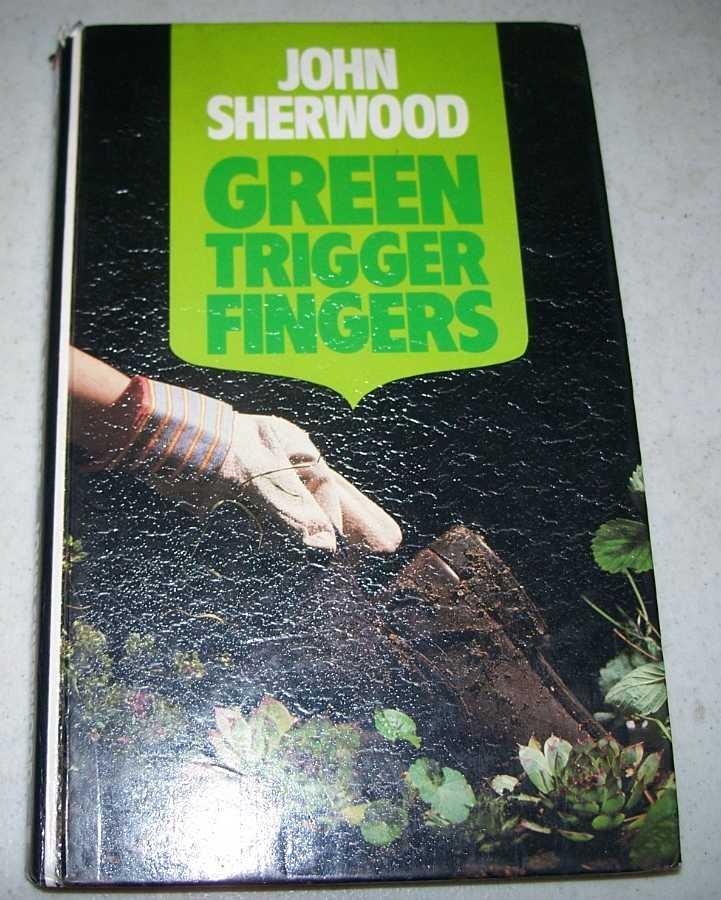 Green Trigger Fingers, Sherwood, John
