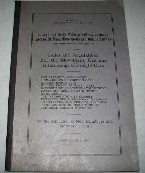 Chicago and North Western Railway Company/Chicago, St. Paul, Minneapolis and Omaha Railway Rules and Regulations for the Movement, Use and Interchange of Freight Cars, N/A