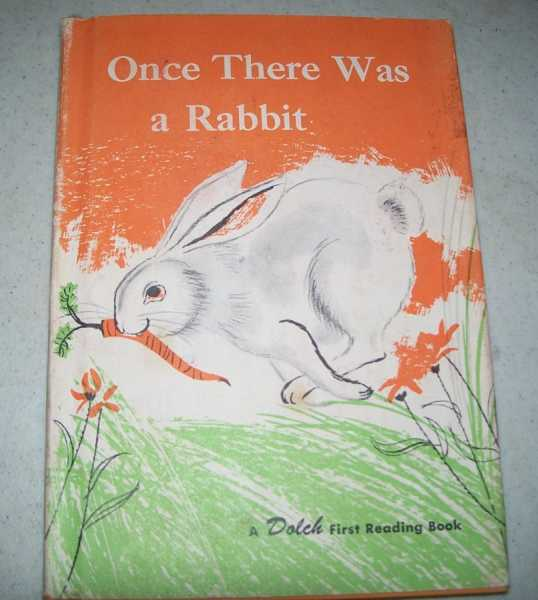 Once There Was a Rabbit (A First Reading Book), Dolch, Edward W. and Marguerite P.