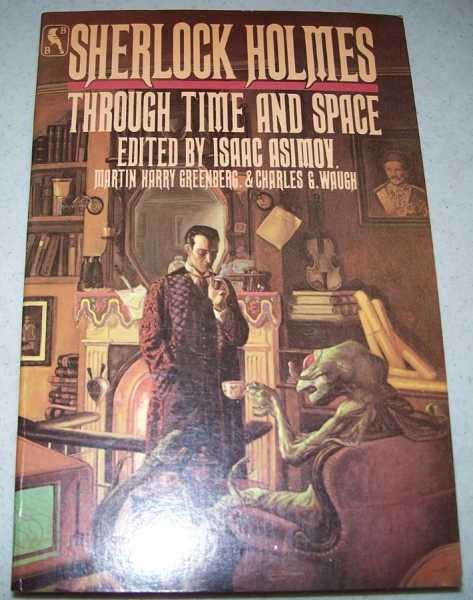 Sherlock Holmes Through Time and Space, Asimov, Isaac; Greenberg, Martin Harry; Waugh, Charles G. (ed.)