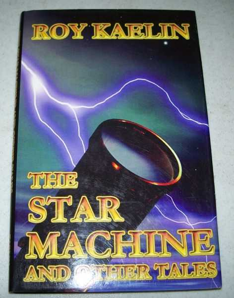 The Star Machine and Other Tales, Kaelin, Roy