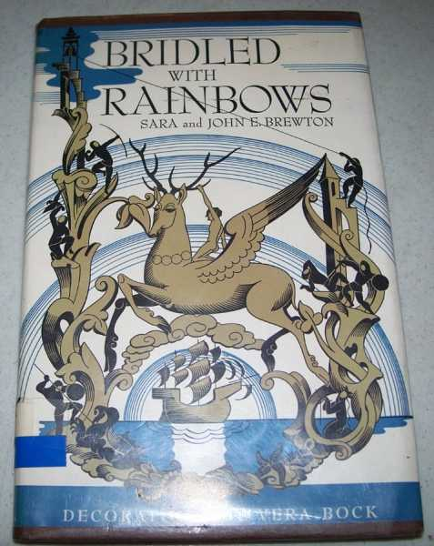 Bridled with Rainbows: Poems About Many Things of Earth and Sky, Brewton, Sara and John E.