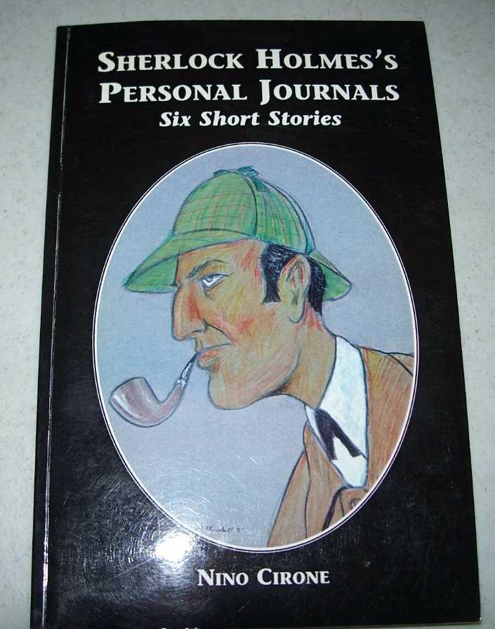 Sherlock Holmes's Personal Journals: Six Short Stories, Cirone, Nino