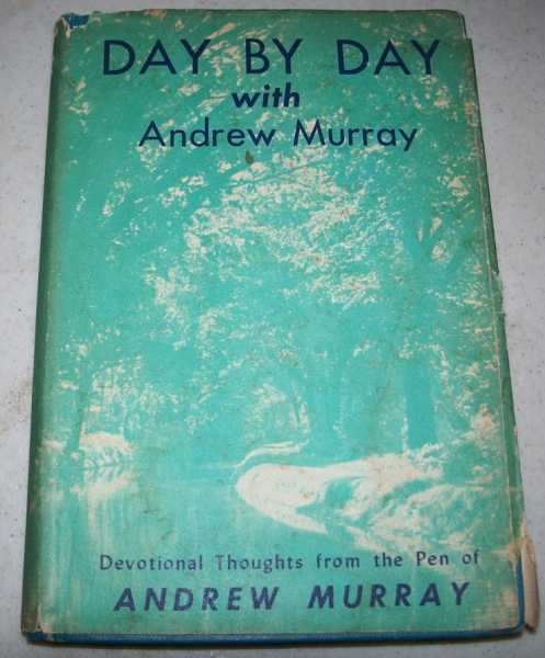 Day by Day with Andrew Murray, Murray, Andrew; Shepperson, M.J.