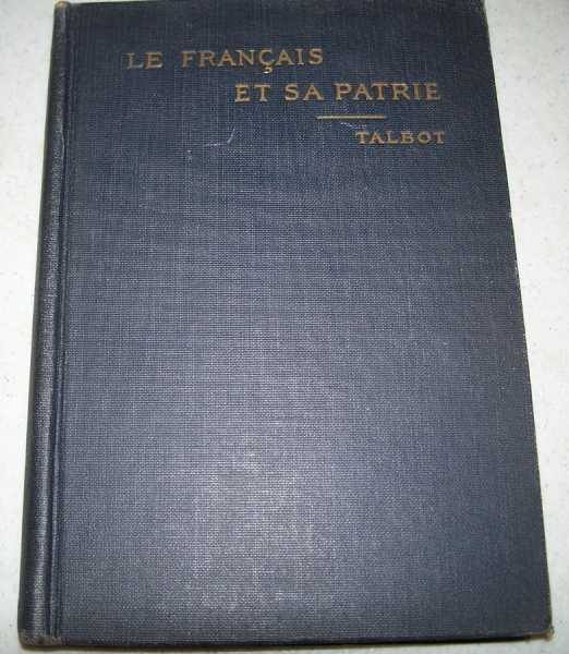 Le Francais et sa Patrie for Elementary Reading in Schools and Colleges, Talbot, L. Raymond