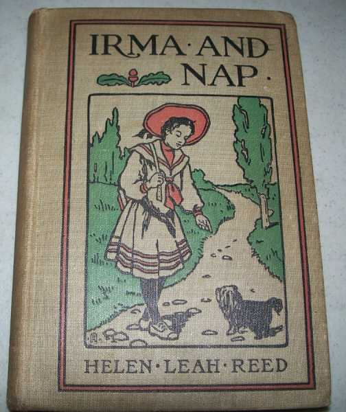 Irma and Nap: A Story for Younger Girls, Reed, Helen Leah