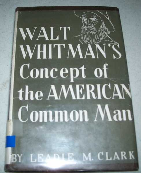Walt Whitman's Concept of the American Common Man, Clark, Leadie M.