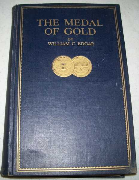 The Medal of Gold: A Story of Industrial Achievement, Edgar, William C.