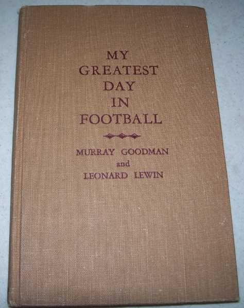 My Greatest Day in Football, Goodman, Murray and Lewin, Leonard