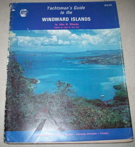 Yachtsman's Guide to the Windward Islands, Wilensky, Julius M.; Van Ost, John R. (ed.)