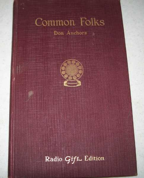 Common Folks: A Group of Original Poems, Anchors, Don
