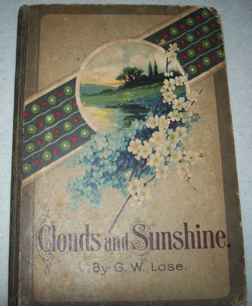 Clouds and Sunshine, Lose, G.W.