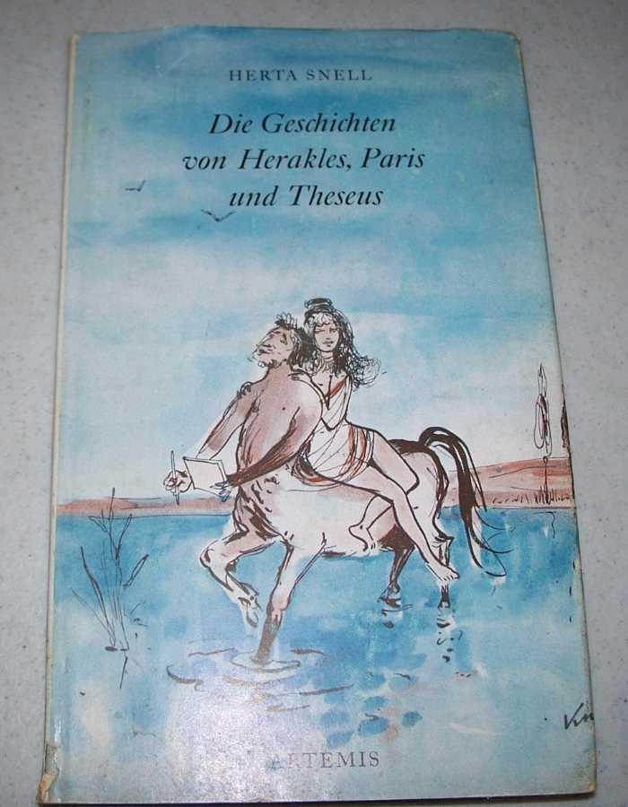 Die Geschichten von Herakles, Paris und Theseus, Snell, Herta