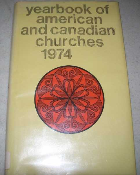 Yearbook of American and Canadian Churches 1974: 42nd Annual Issue, Jacquet, Constant H. jr.