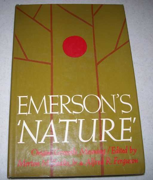 Emerson's Nature: Origin, Growth, Meaning, Sealts, Merton M. Jr. and Ferguson, Alfred R.
