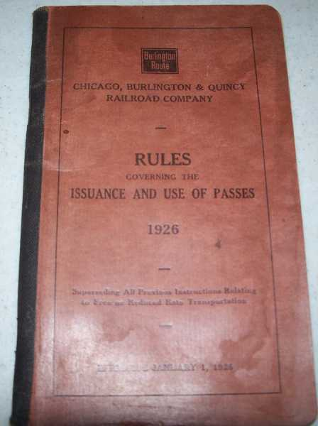 Chicago, Burlington & Quincy Railroad Company Rules Governing the Issuance and use of Passes 1926, N/A