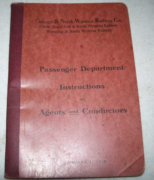 Chicago & North Western Railway Co. Passenger Department Instructions to Agents and Conductors, January 1, 1916, N/A