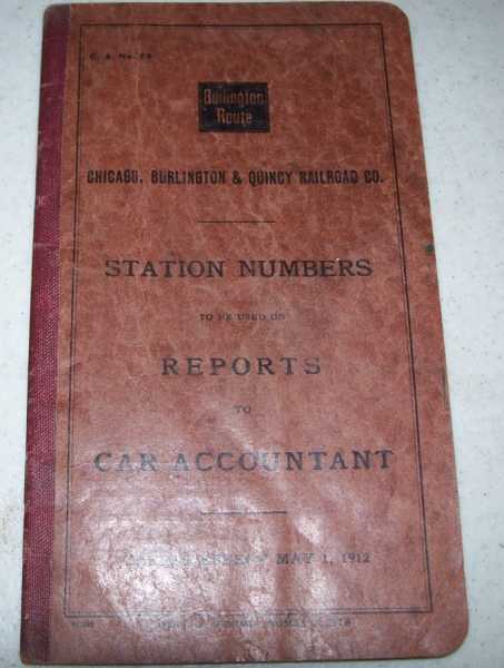 Chicago, Burlington & Quincy Railroad Co. Station Numbers To Be Used on Reports to Car Accountant, Taking Effect May 1, 1912, N/A